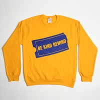 BE KIND REWIND SWEATSHIRT