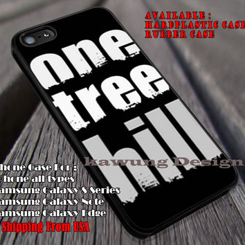 Hill | One Tree Hill | TV Series iPhone 6s 6 6s+ 6plus Cases Samsung Galaxy s5 s6 Edge+ NOTE 5 4 3 #movie #OneTreeHill ii