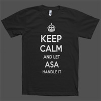 Keep Calm and let Asa Handle it Personalized Name T-Shirt
