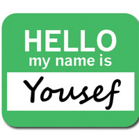 Yousef Hello My Name Is Mouse Pad