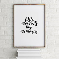 "Nursery quote ""Little Moments Big Memories"" Typographic print Room poster Nursery poster Home decor Gift for kids Baby quote Wall art"