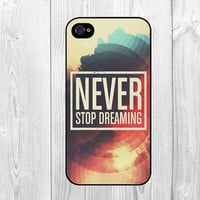 Never Stop Dreaming Life Quote Pattern Hard Snap on Case Protective Cover For Apple iphone 4 4s, iphone 5 5S, iphone 5C