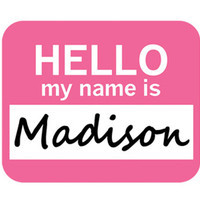 Madison Hello My Name Is Mouse Pad