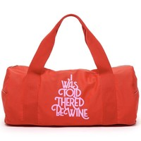 I Was Told There'd Be Wine Work It Out Gym Duffel Bag by Bando