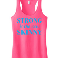 Strong is the new Skinny Racerback Fitness Tank Top Workout Shirt Motivational Tank Gym Clothing Workout Tank Top Neon Pink IPW00037