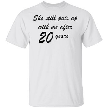 She Still Puts Up With Me After 20 Years T-Shirt