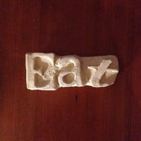 Home décor - art - calligraphy sculpture - Eat - sign words - White clay - custom font - home décor - sculptured words - gift idea