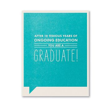 Graduation Greeting Card - After 18 Tedious Years of Ongoing Education
