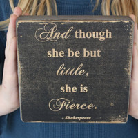 "Baby girl Decor, Shakespeare, custom baby gifts,stained ebony, quote ""And though she be but little she is fierce""."