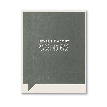 Just Funny Greeting Card - Never Lie about Passing Gas