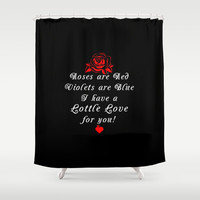 Roses are Lottle Love for You Black Shower Curtain by Lottle