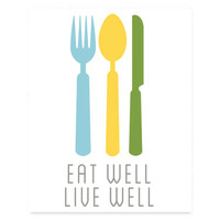 8x10 Typography Print, Eat Well Live Well Kitchen Art, Quote Art, Wall Decor, Home Decor, Housewarming Gift