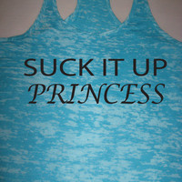 Suck It Up Princess Womens Fitness Crossfit Running Workout Burnout Tank Top Size S M L by WorkItWear