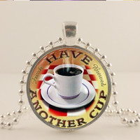 """Have another cup of coffee, 1"""" glass and metal Pendant necklace Jewelry."""