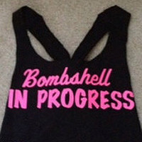 Bombshell in Progress Work-out Tank Top
