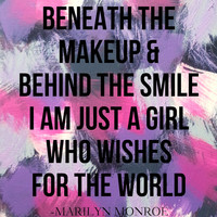 Beneath the makeup, behind the smile Marilyn Monroe inspirational quote 8.5 x 11 inch art print for baby nursery, dorm room, or home decor