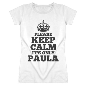 Lady's Please Keep Calm It's Only Paula T-Shirt