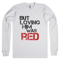 loving him was red-Unisex White T-Shirt