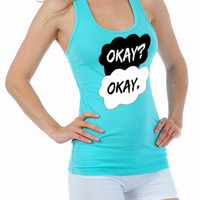 Okay Okay - The Fault  In Our Stars -Sporty Racer Back - Tank - Women Top - Tshirt
