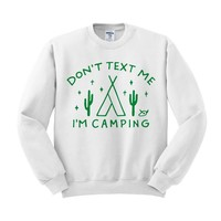 Don't Text Me I'm Camping Crewneck Sweatshirt