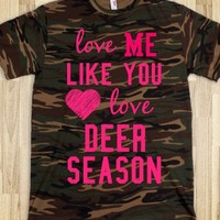 Love me like you Love Deer Season