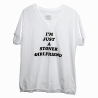 im just a STONER GIRLFRIEND tshirt / fuzzy retro lettering / i smell weed / S-M unisex / gray & white
