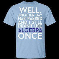 Didn't Use Algebra Once T-Shirt
