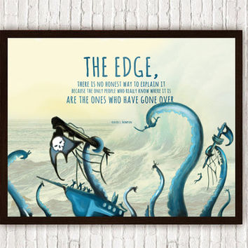 Hunter S. Thompson // The Edge Quote // Octopus Kraken Pirate Ship Wreck // Nautical Ocean Poster Print
