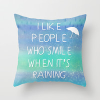 I Like People Who Smile When It's Raining - cute typography with aqua blue galaxy Throw Pillow by Tangerine-Tane