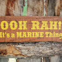 Marine Sign Ooh Rah Sign USMC Sign Semper Fi Sign Leatherneck Sign Military Sign Marine Corp Sign Rustic Marine Sign Montana Made Wood Sign