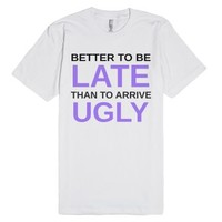 Better To Be Late (tshirt)-Unisex White T-Shirt