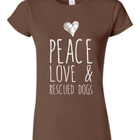 Peace Love And Rescued Dogs Fashion Ladies Printed T-Shirt Fun Styles & Designs Ladies Fashion Graphic Rescued Dogs T-Shirt