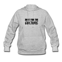 DO IT FOR THE CULTURE Hoodie | STAY WOKE T-SHIRT CLOTHING AND ACCESSORIES