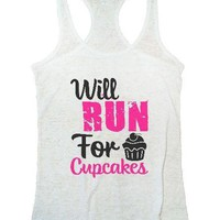 Will Run For Cupcakes Burnout Tank Top By Funny Threadz