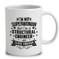 I'm Not Superwoman But I'm A Structural Engineer