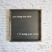 You Keep Me Safe Sign