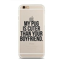 Clear Snap-On case for iPhone 5C - My Pug Is Cuter Than Your Boyfriend. (C) Andre Gift Shop
