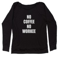 No Coffee No Workee Slouchy Off Shoulder Sweatshirt