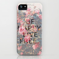 Be Happy, Live Free iPhone & iPod Case by Pink Berry Pattern