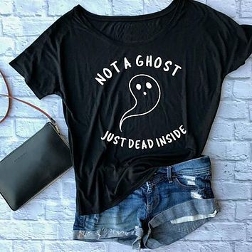 NOT A GHOST JUST DEAD INSIDE T-shirt