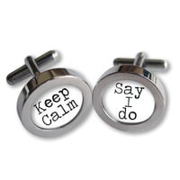 Groom Cufflinks - Keep Calm - Say I do - Typewriter font - Waterproof
