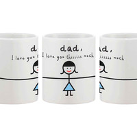 Funny Coffee Mug for Dad - I Love You Thiiiiiiis Much, Father's Cup Gift