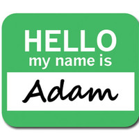 Adam Hello My Name Is Mouse Pad