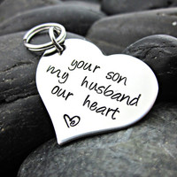 Your Son, My Husband, Our Heart - Mother in Law / Daughter in Law Heart Keychain