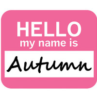 Autumn Hello My Name Is Mouse Pad