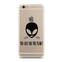 Too Cute For This Planet - Sassy Quotes - Funny Alien - Aliens - Slim & Transparent case for iPhone - by HeartOnMyFingers - SLIMCASE-281
