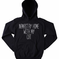 Cat Best Friend Hoodie NamaSt'ay Home With My Cat Slogan Kitty Lover Tumblr Sweatshirt