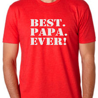 BEST PAPA EVER T-Shirt for Papa Best Papa ever Mens T-shirt shirt tshirt gift Father's Day gift Canada shipping