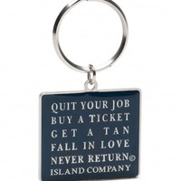 Quit Your Job Keychain - Quit Your Job, Buy a Ticket | Island Company