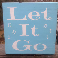 Let it Go....Let it Go....Song from Frozen, Childrens Art, Kids Sign, Let it Go, Can't Hold it Back Anymore, Disney